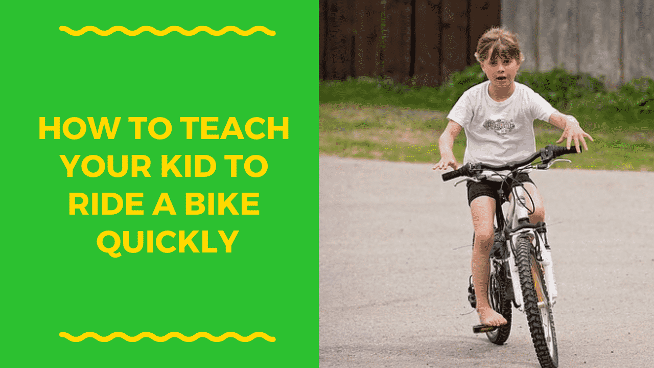 How to Teach your Kid to Ride a Bike Quickly